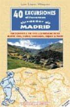 40 excursiones diferentes alrededor de madrid luis lopez vazquez 9788489411401