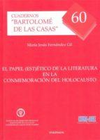 el papel (est)ético de la literatura en la conmemoración del holocausto (ebook) maría jesús fernández gil 9788490318201