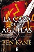 la caza de las águilas (águilas de roma 2) (ebook) ben kane 9788490695401