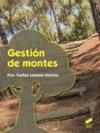 gestion de montes francisco carlos lozano merino 9788490774601