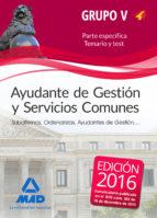 ayudante de gestión y servicios comunes. personal laboral de ministerios. grupo v. temario y test parte específica 9788490936801