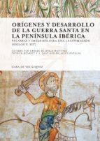 origenes y desarrollo de la guerra santa en la peninsula iberica carlos de ayala martinez jose santiago palacios ontalva patrick henriet 9788490960301