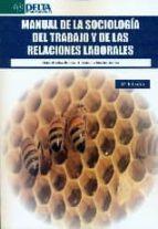 El libro de Manual de la sociologia del trabajo y de las relaciones laborales (3ª ed.) autor ANTONIO MARTIN ARTILES PDF!