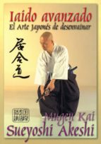 iaido avanzado. el arte japones de desenvainar la espada-sueyoshi akeshi-9788492484201
