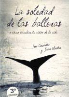 la soledad de las ballenas-pere cervantes-juan silvestre-9788492635801