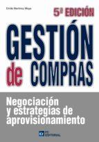 gestion de compras: negociacion y estrategias de aprovisionamient o-emilio martinez moya-9788492735501