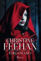 lobo oscuro-christine feehan-9788492916801