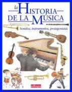 la historia de la musica: sonidos, instrumentos, protagonistas-stefano catucci-9788493423001