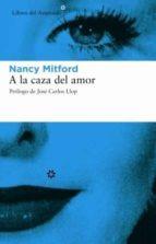 a la caza del amor-nancy mitford-9788493431501