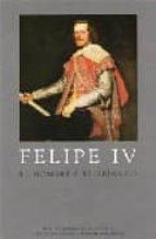 felipe iv: el hombre y el reinado-j. alcala-zamora y queipo de llano-9788493464301