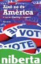 aixo no es america: claus de l estrategia electoral-toni aira-9788493672201