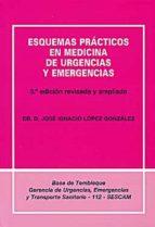 esquemas practicos en medicina de urgencias y emergencias (3ª ed. )-j. l. lopez-9788493726201