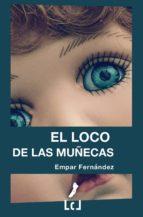 el loco de las muñecas (ebook)-empar fernandez-9788493874001