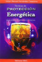 técnicas de protección energética-victor fernandez casanova-9788494229701