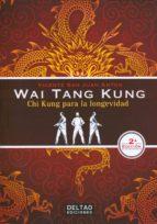 wai tang kung: chi kung para la longevidad-vicente san juan anton-9788494301001