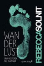 wanderlust: una historia del caminar (2ª ed.) rebecca solnit 9788494367601