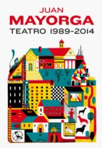 teatro 1989-2014-juan mayorga-9788495291301