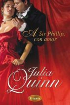 a sir phillip, con amor julia quinn 9788495752901