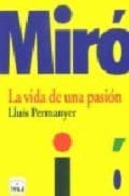 miro: la vida de una pasion lluis permanyer 9788496061101