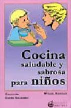 cocina saludable y sabrosa para niños-maria isabel rodriguez-9788496319301