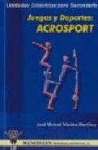 juegos y deportes: acrosport (unidades didacticas para secundaria )-jose manuel viedma martinez-9788496382701