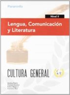 lengua, comunicacion y literatura. nivel ii. cultura general andrea pastor dionisio escobar 9788497328401