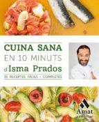 cuina sana en 10 minuts isma prados 9788497358101