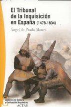 (pe) el tribunal de la inquisicion en españa (1478 1834) angel de prado moura 9788497390101