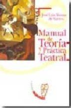 manual de teoria y practica teatral jose luis alonso de santos 9788497402101