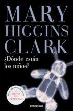 donde estan los niños? mary higgins clark 9788497594301