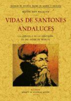 vida de santones andaluces: epistola de la santidad de ibn arabi de murcia (ed. facsimil) miguel asin palacios 9788497612401