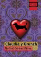 claudia y grunch (libros de mochila)-rafael gomez perez-9788497713801