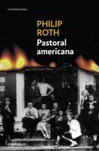 pastoral americana philip roth 9788497936101