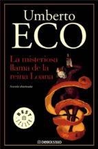 la misteriosa llama de la reina loana (novela ilustrada)-umberto eco-9788497938501