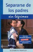 separarse de los padres sin lagrimas elizabeth pantley 9788497991001