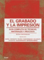 grabado y la impresion: guia completa de tecnicas, materiales y procesos beth grabowski bill flick 9788498018301