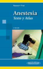 anestesia. texto y atlas. 4ª ed- roewer-9788498352801