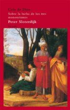celo de dios: sobre la lucha de los tres monoteismos-peter sloterdijk-9788498414301