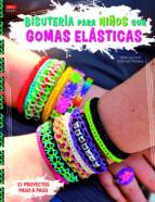 bisuteria para niños con gomas elasticas 9788498744101