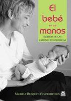 el bebé en tus manos. (ebook)-michele busquet - vanderheyden-9788499101101