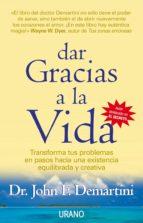 dar gracias a la vida (ebook)-john demartini-9788499442501