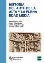 historia del arte de la alta y la plena edad media ines monteira arias 9788499611501