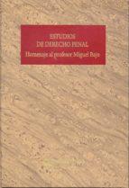 estudios de derecho penal (homenaje al profesor miguel bajo) silvina bacigalupo saggese 9788499612201