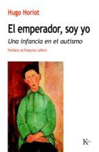 el emperador, soy yo: una infancia en el autismo-hugo horiot-9788499883601