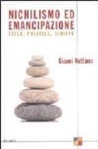 nichilismo ed emancipazione: etica, politica, diritto-gianni vattimo-9788811597001