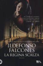 la regina scalza ildefonso falcones 9788850238101