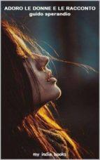 adoro le donne e le racconto (ebook) 9788892694101