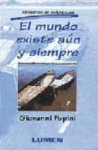 el mundo existe aun y siempre (minilibros de autoayuda) giovanni papini 9789507246401