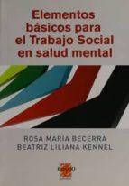 elementos basicos para el trabajo social en salud mental rosa maria becerra 9789508023001