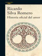 historia oficial del amor (ebook) ricardo silva romero 9789588948201